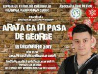 Luni, 18 decembrie 2017: Spectacol caritabil la Casa de Cultură Cugir, pentru tânărul David George, diagnosticat cu cancer osos
